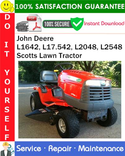 Thumbnail John Deere L1642, L17.542, L2048, L2548 Scotts Lawn Tractor Service Repair Manual PDF Download ◆
