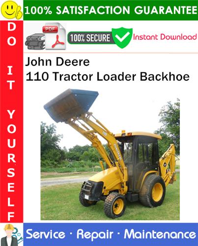 Thumbnail John Deere 110 Tractor Loader Backhoe Service Repair Manual PDF Download ◆