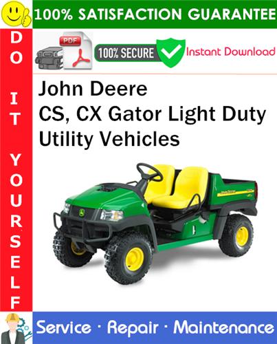Thumbnail John Deere CS, CX Gator Light Duty Utility Vehicles Service Repair Manual PDF Download ◆