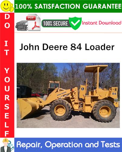 Thumbnail John Deere 84 Loader Repair, Operation and Tests Technical Manual PDF Download ◆