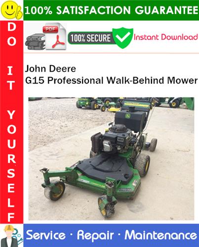 Thumbnail John Deere G15 Professional Walk-Behind Mower Service Repair Manual PDF Download [Serial Numbers (010001-)] ◆
