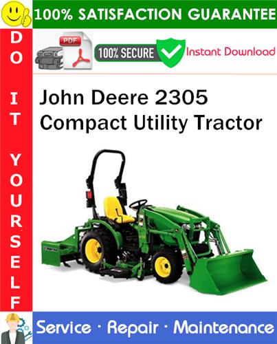 Thumbnail John Deere 2305 Compact Utility Tractor Service Repair Manual PDF Download ◆