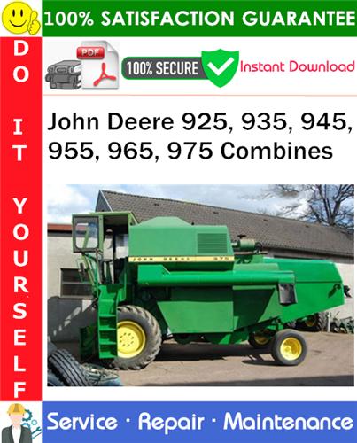 Thumbnail John Deere 925, 935, 945, 955, 965, 975 Combines Service Repair Manual PDF Download ◆
