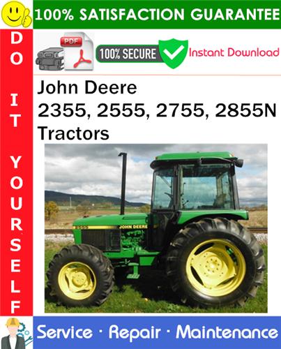 Thumbnail John Deere 2355, 2555, 2755, 2855N Tractors Service Repair Manual PDF Download ◆