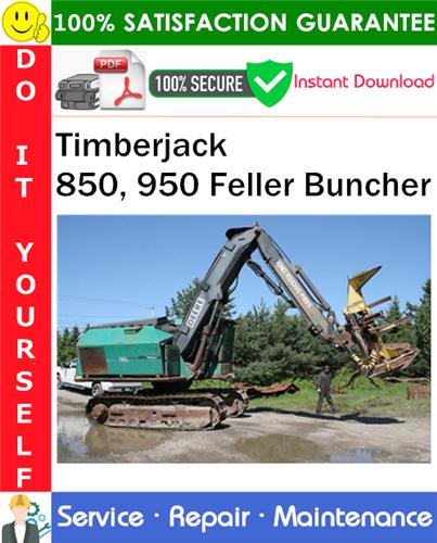 Thumbnail Timberjack 850, 950 Feller Buncher Service Repair Manual PDF Download ◆