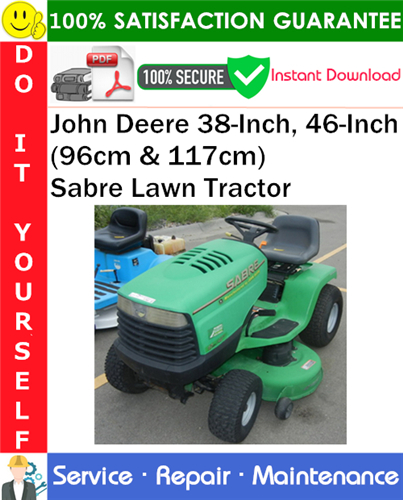Thumbnail John Deere 38-Inch, 46-Inch (96cm & 117cm) Sabre Lawn Tractor Service Repair Manual PDF Download ◆