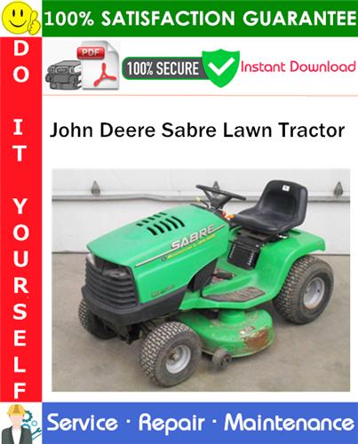 Thumbnail John Deere Sabre Lawn Tractor Service Repair Manual PDF Download ◆