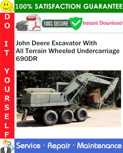 Thumbnail John Deere Excavator With All Terrain Wheeled Undercarriage 690DR Service Repair Manual PDF Download (Serial Numbers: 531676-) ◆