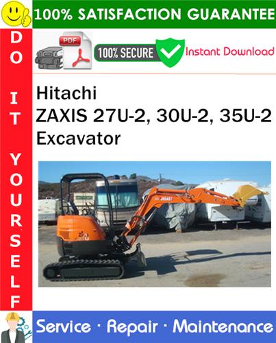 Thumbnail Hitachi ZAXIS 27U-2, 30U-2, 35U-2 Excavator Service Repair Manual PDF Download ◆