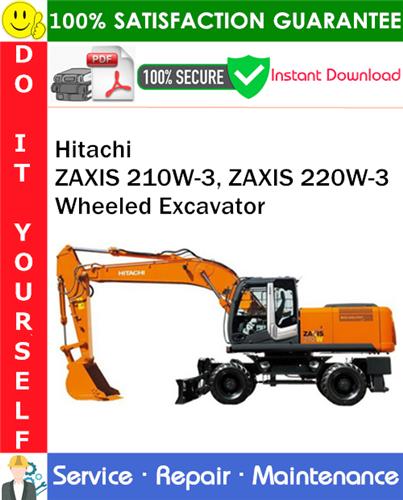 Thumbnail Hitachi ZAXIS 210W-3, ZAXIS 220W-3 Wheeled Excavator Service Repair Manual PDF Download ◆