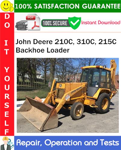 Thumbnail John Deere 210C, 310C, 215C Backhoe Loader Repair, Operation and Tests Technical Manual PDF Download ◆