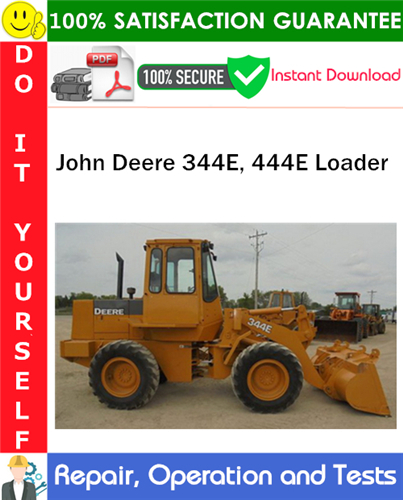Thumbnail John Deere 344E, 444E Loader Repair, Operation and Tests Technical Manual PDF Download ◆