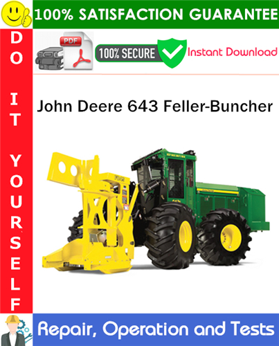 Thumbnail John Deere 643 Feller-Buncher Repair, Operation and Tests Technical Manual PDF Download ◆
