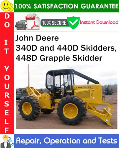 Thumbnail John Deere 340D and 440D Skidders, 448D Grapple Skidder Repair, Operation and Tests Technical Manual PDF Download ◆
