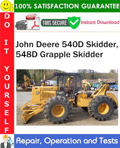Thumbnail John Deere 540D Skidder, 548D Grapple Skidder Repair, Operation and Tests Technical Manual PDF Download ◆