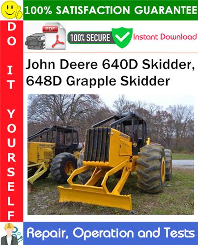 Thumbnail John Deere 640D Skidder, 648D Grapple Skidder Repair, Operation and Tests Technical Manual PDF Download ◆