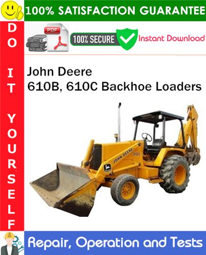 Thumbnail John Deere 610B, 610C Backhoe Loaders Repair, Operation and Tests Technical Manual PDF Download ◆