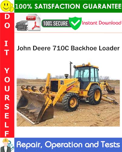 Thumbnail John Deere 710C Backhoe Loader Repair, Operation and Tests Technical Manual PDF Download ◆