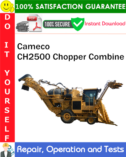 Thumbnail Cameco CH2500 Chopper Combine Repair, Operation and Tests Technical Manual PDF Download ◆