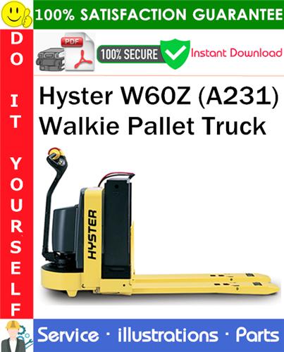 Thumbnail Hyster W60Z (A231) Walkie Pallet Truck Parts Manual PDF Download ◆