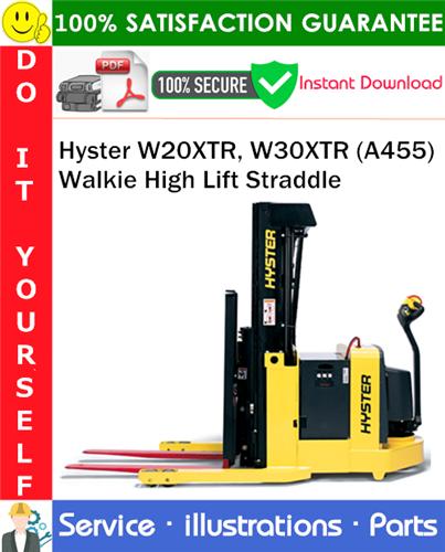 Thumbnail Hyster W20XTR, W30XTR (A455) Walkie High Lift Straddle Parts Manual PDF Download ◆