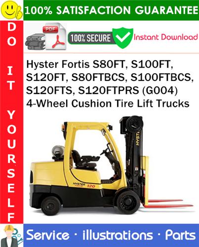 Thumbnail Hyster Fortis S80FT, S100FT, S120FT, S80FTBCS, S100FTBCS, S120FTS, S120FTPRS (G004) 4-Wheel Cushion Tire Lift Trucks Parts Manual PDF Download ◆
