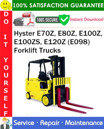 Thumbnail Hyster E70Z, E80Z, E100Z, E100ZS, E120Z (E098) Forklift Trucks Service Repair Manual PDF Download ◆