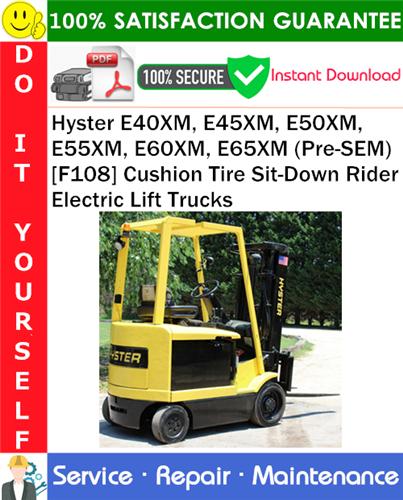 Thumbnail Hyster E40XM, E45XM, E50XM, E55XM, E60XM, E65XM (Pre-SEM) [F108] Cushion Tire Sit-Down Rider Electric Lift Trucks Service Repair Manual PDF Download ◆