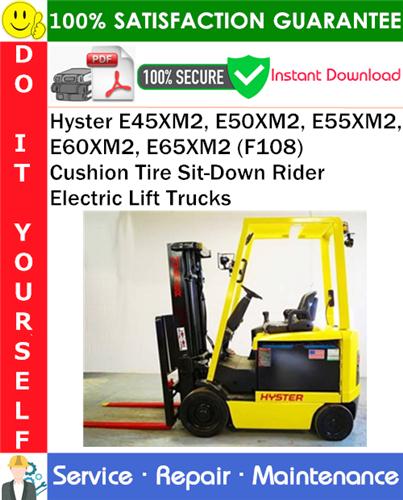 Thumbnail Hyster E45XM2, E50XM2, E55XM2, E60XM2, E65XM2 (F108) Cushion Tire Sit-Down Rider Electric Lift Trucks Service Repair Manual PDF Download ◆
