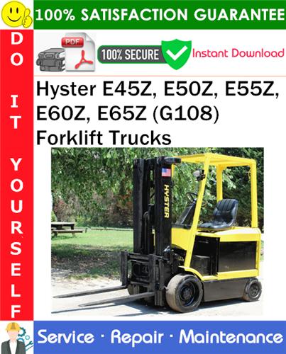Thumbnail Hyster E45Z, E50Z, E55Z, E60Z, E65Z (G108) Forklift Trucks Service Repair Manual PDF Download ◆
