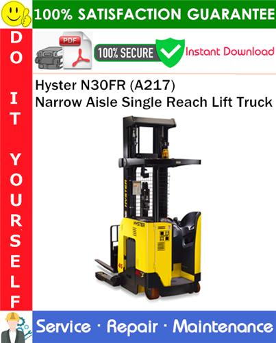 Thumbnail Hyster N30FR (A217) Narrow Aisle Single Reach Lift Truck Service Repair Manual PDF Download ◆