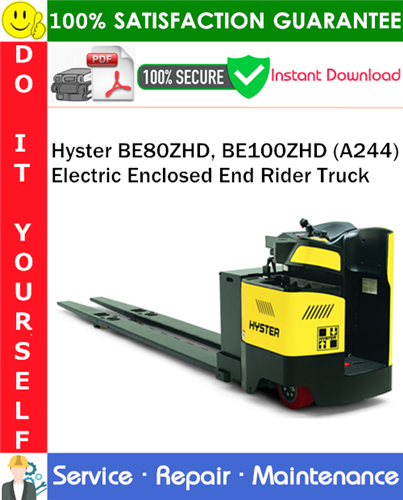 Thumbnail Hyster BE80ZHD, BE100ZHD (A244) Electric Enclosed End Rider Truck Service Repair Manual PDF Download ◆