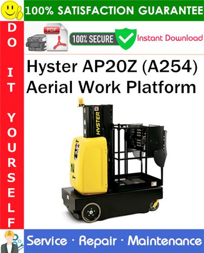 Thumbnail Hyster AP20Z (A254) Aerial Work Platform Service Repair Manual PDF Download ◆