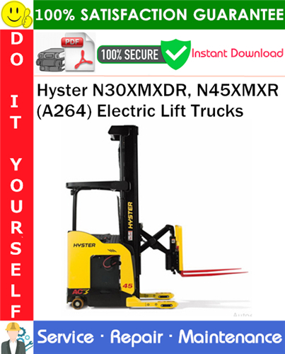 Thumbnail Hyster N30XMXDR, N45XMXR (A264) Electric Lift Trucks Service Repair Manual PDF Download ◆