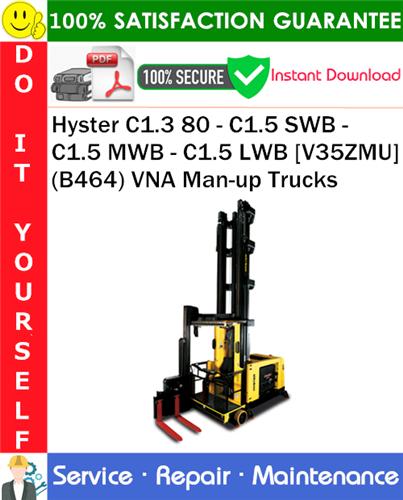 Thumbnail Hyster C1.3 80 - C1.5 SWB - C1.5 MWB - C1.5 LWB [V35ZMU] (B464) VNA Man-up Trucks Service Repair Manual PDF Download ◆