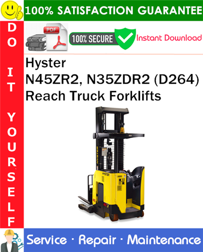 Thumbnail Hyster N45ZR2, N35ZDR2 (D264) Reach Truck Forklifts Service Repair Manual PDF Download ◆