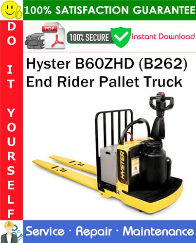 Thumbnail Hyster B60ZHD (B262) End Rider Pallet Truck Service Repair Manual PDF Download ◆