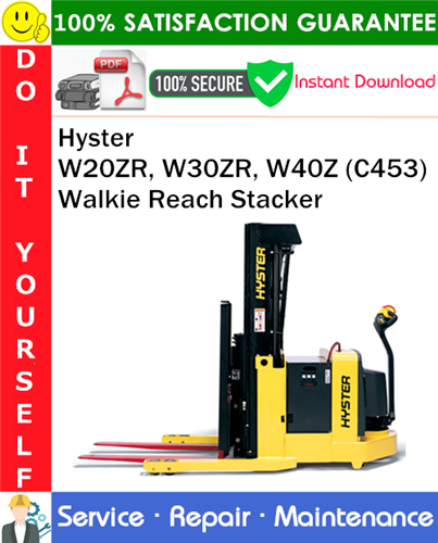 Thumbnail Hyster W20ZR, W30ZR, W40Z (C453) Walkie Reach Stacker Service Repair Manual PDF Download ◆