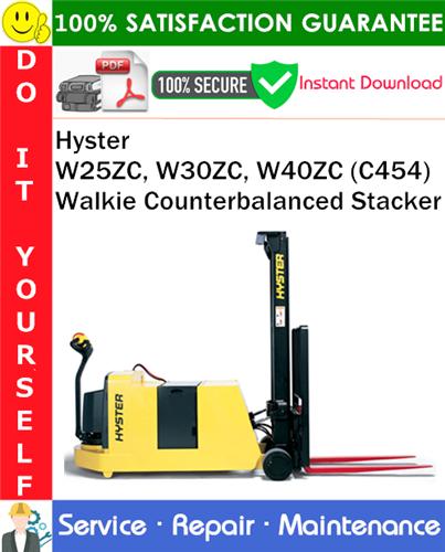 Thumbnail Hyster W25ZC, W30ZC, W40ZC (C454) Walkie Counterbalanced Stacker Service Repair Manual PDF Download ◆