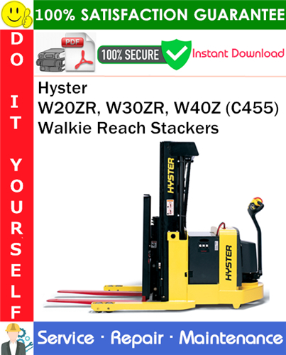 Thumbnail Hyster W20ZR, W30ZR, W40Z (C455) Walkie Reach Stackers Service Repair Manual PDF Download ◆
