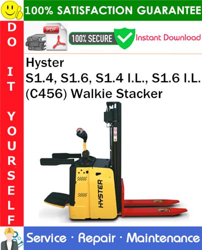 Thumbnail Hyster S1.4, S1.6, S1.4 I.L., S1.6 I.L.  (C456) Walkie Stacker Service Repair Manual PDF Download ◆