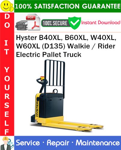 Thumbnail Hyster B40XL, B60XL, W40XL, W60XL (D135) Walkie / Rider Electric Pallet Truck Service Repair Manual PDF Download ◆