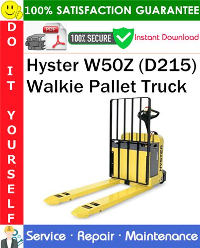 Thumbnail Hyster W50Z (D215) Walkie Pallet Truck Service Repair Manual PDF Download ◆