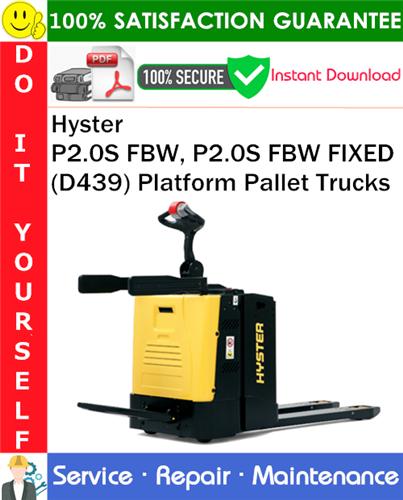 Thumbnail Hyster P2.0S FBW, P2.0S FBW FIXED (D439) Platform Pallet Trucks Service Repair Manual PDF Download ◆