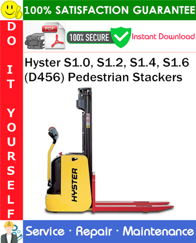 Thumbnail Hyster S1.0, S1.2, S1.4, S1.6 (D456) Pedestrian Stackers Service Repair Manual PDF Download ◆