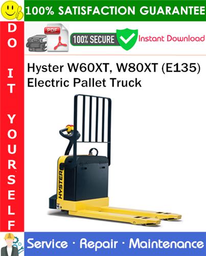 Thumbnail Hyster W60XT, W80XT (E135) Electric Pallet Truck Service Repair Manual PDF Download ◆