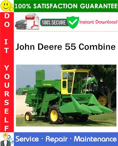 Pay for John Deere 55 Combine Service Repair Manual PDF Download ◆