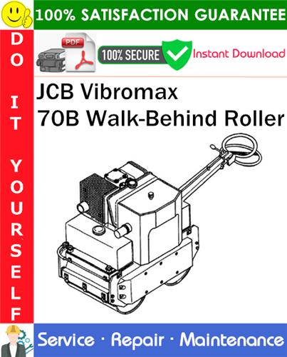 Pay for JCB Vibromax 70B Walk-Behind Roller Service Repair Manual PDF Download ◆