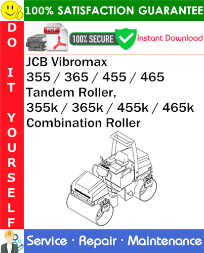 Pay for JCB Vibromax 355 / 365 / 455 / 465 Tandem Roller, 355k / 365k / 455k / 465k Combination Roller Service Repair Manual PDF Download ◆