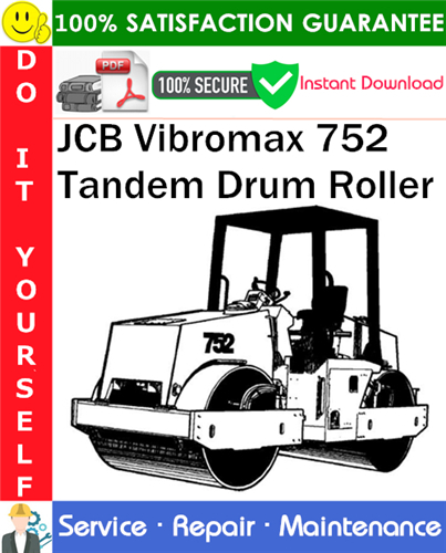 Pay for JCB Vibromax 752 Tandem Drum Roller Service Repair Manual PDF Download ◆